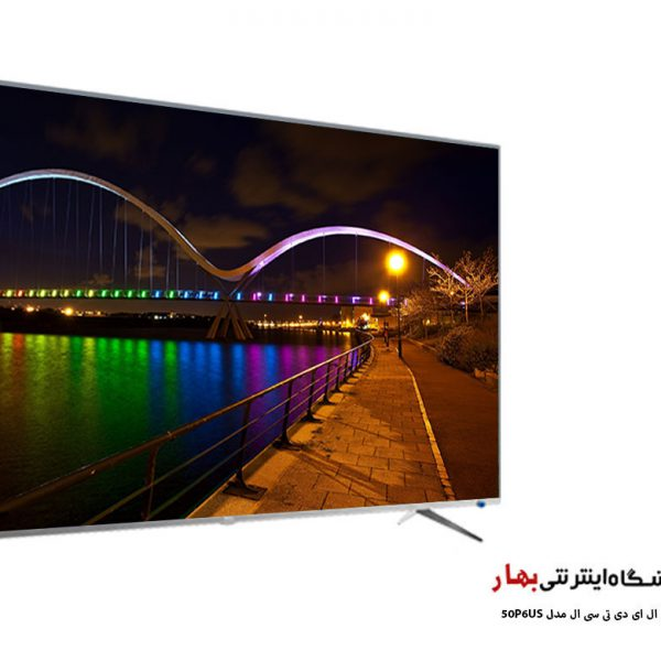 تلویزیون ال ای دی هوشمند تی سی ال مدل 50P6US کیفیت تصویر 4K